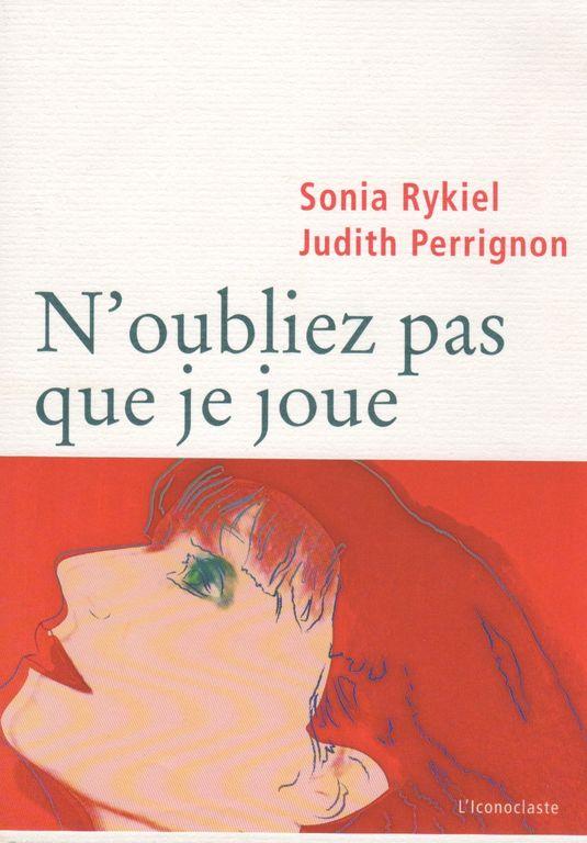 Livre N'oubliez pas que je joue de Sonia Rykiel
