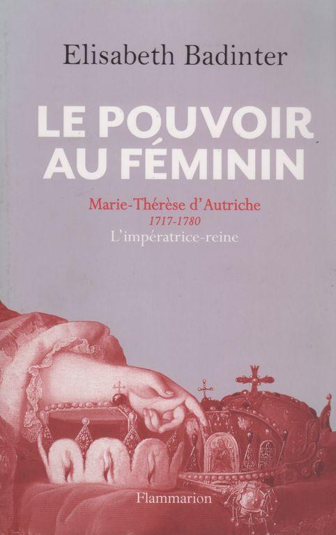 Le pouvoir au féminin de Elisabeth Badinter